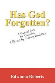 Has God Forgotten? by Edwinna Roberts