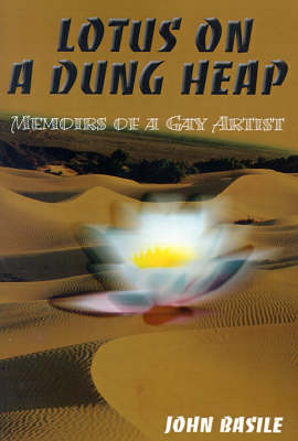 Lotus on a Dung Heap: Memoirs of a Gay Artist by John Basile image