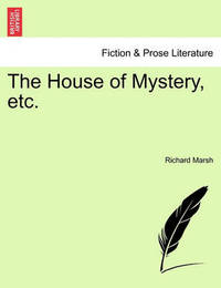 The House of Mystery, Etc. by Richard Marsh, (Pl
