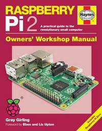 Raspberry Pi 2 Manual by Gray Girling