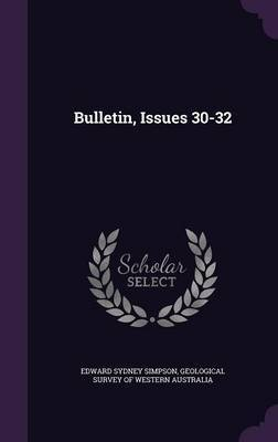 Bulletin, Issues 30-32 by Edward Sydney Simpson image