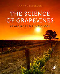 The Science of Grapevines: Anatomy and Physiology by Markus Keller image