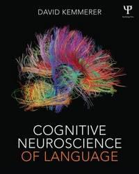 Cognitive Neuroscience of Language by David Kemmerer