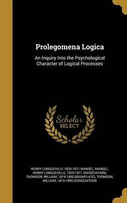 Prolegomena Logica by Henry Longueville 1820-1871 Mansel