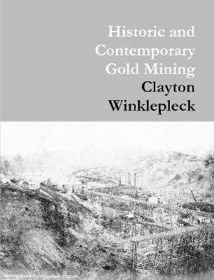 Historic and Contemporary Gold Mining by Clayton Winklepleck image