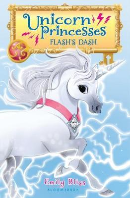 Unicorn Princesses 2: Flash's Dash by Emily Bliss