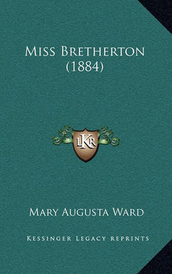 Miss Bretherton (1884) by Mary Augusta Ward