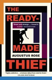 The Readymade Thief by Augustus Rose image