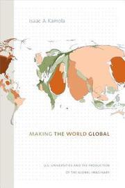 Making the World Global by Isaac A. Kamola