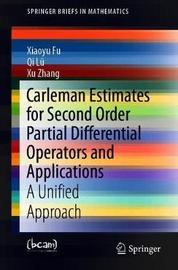 Carleman Estimates for Second Order Partial Differential Operators and Applications by Xiaoyu Fu