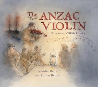 The Anzac Violin by Jennifer Beck