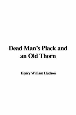 Dead Man's Plack and an Old Thorn by Henry William Hudson image