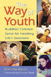 The Way of Youth: Buddhist Common Sense for Handling Life's Questions by Daisaku Ikeda image