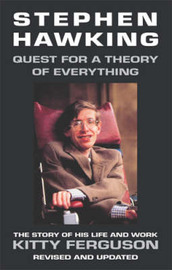 Stephen Hawking: Quest for a Theory of Everything - The Story of His Life and Work by Kitty Ferguson image