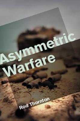 Asymmetric Warfare by Rod Thornton