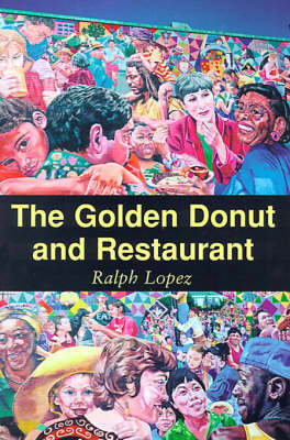 The Golden Donut and Restaurant by Ralph Lopez