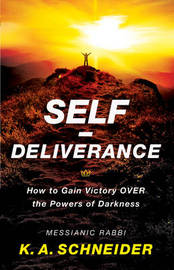 Self-Deliverance by Rabbi K a Schneider