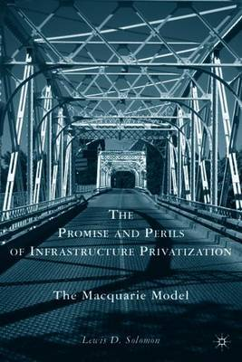 The Promise and Perils of Infrastructure Privatization by L. Solomon