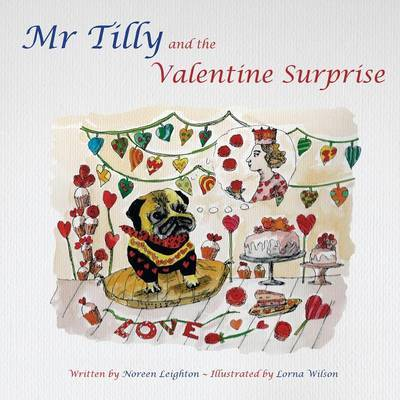 Mr Tilly and the Valentine Surprise by Noreen Leighton
