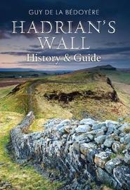 Hadrian's Wall by Guy de la Bedoyere