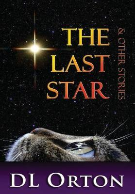 The Last Star & Other Stories by D L Orton