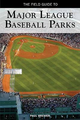 Field Guide to Major League Baseball Parks by Paul Brewer image