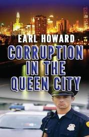 Corruption in the Queen City by Earl Howard