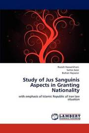 Study of Jus Sanguinis Aspects in Granting Nationality by Razieh Hassankhani