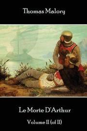 Thomas Malory - Le Morte d'Arthur - Volume II (of II) by Thomas Malory
