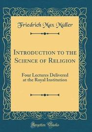 Introduction to the Science of Religion by Friedrich Max Muller