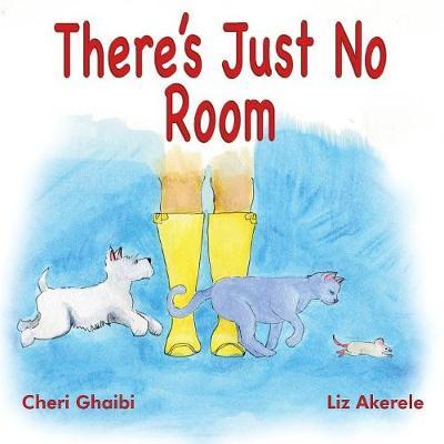 There's just no room by Cheri Ghaibi
