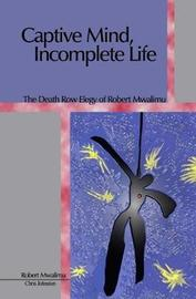 Captive Mind, Incomplete Life by Christopher Johnston image