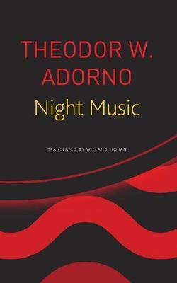 Night Music by Theodor W Adorno