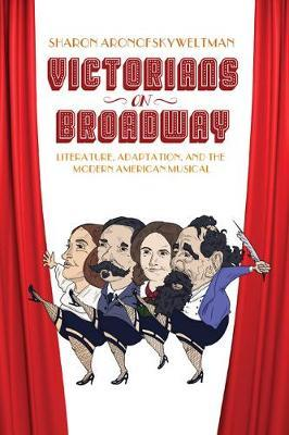 Victorians on Broadway by Sharon Aronofsky Weltman