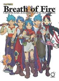 Breath of Fire: Official Complete Works Hardcover by Capcom