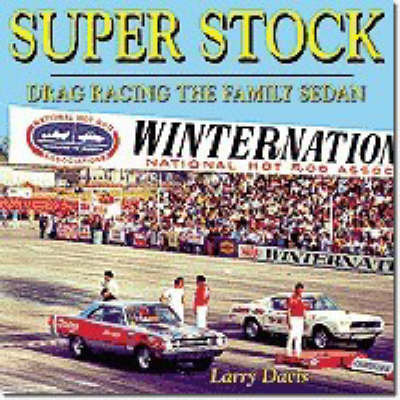Super Stock Drag Racing the Family Sedan by Larry Davis image