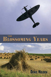 The Blossoming Years by Denis Holden image