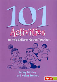 101 Activities to Help Children Get on Together by Jenny Mosley