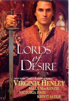 "Lords of Desire: WITH ""Smuggler's Lair"" AND ""The Naked Laird"" AND ""Lessons in Pleasure"" AND ""Swept Away"" by Kristi Astor image"