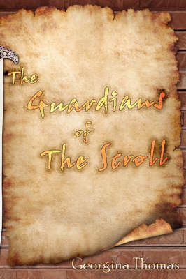 """The Guardians of The Scroll"" by Georgina, Thomas"