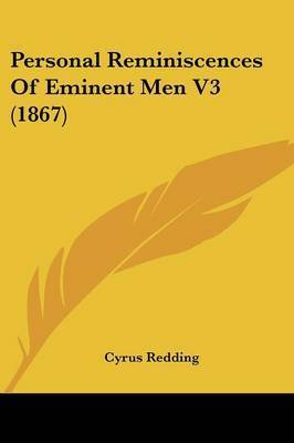Personal Reminiscences Of Eminent Men V3 (1867) by Cyrus Redding