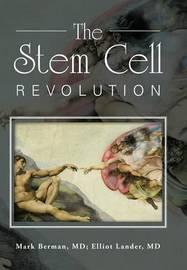 The Stem Cell Revolution by MD Mark Berman