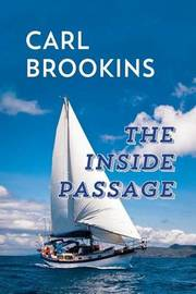The Inside Passage by MR Carl Brookins