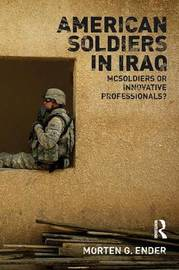 American Soldiers in Iraq by Morten G. Ender