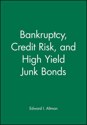 Bankruptcy, Credit Risk, and High Yield Junk Bonds by Edward I Altman image