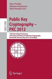 Public Key Cryptography -- PKC 2012