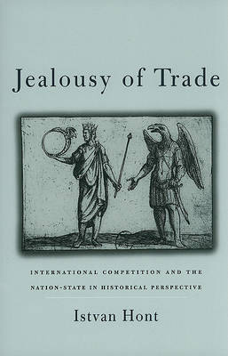 Jealousy of Trade by Istvan Hont