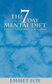 The Seven Day Mental Diet by Emmet Fox