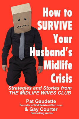 How to Survive Your Husband's Midlife Crisis by Pat Gaudette image