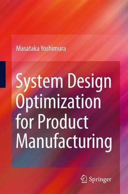 System Design Optimization for Product Manufacturing by Masataka Yoshimura